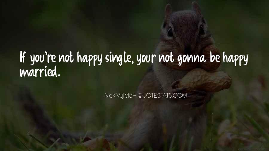 If You're Not Happy Quotes #1324072