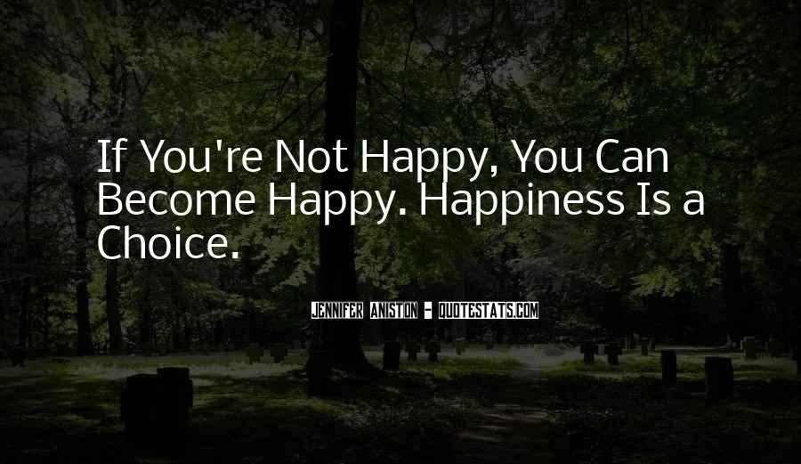 If You're Not Happy Quotes #1537522