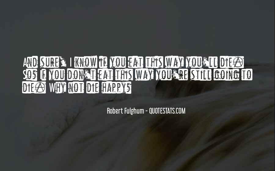 If You're Not Happy Quotes #1706582