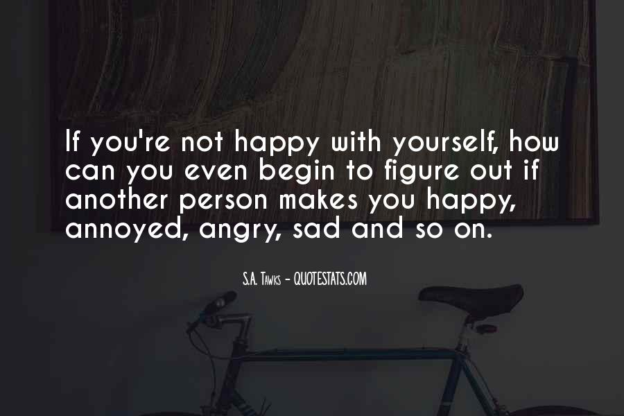 If You're Not Happy Quotes #268484