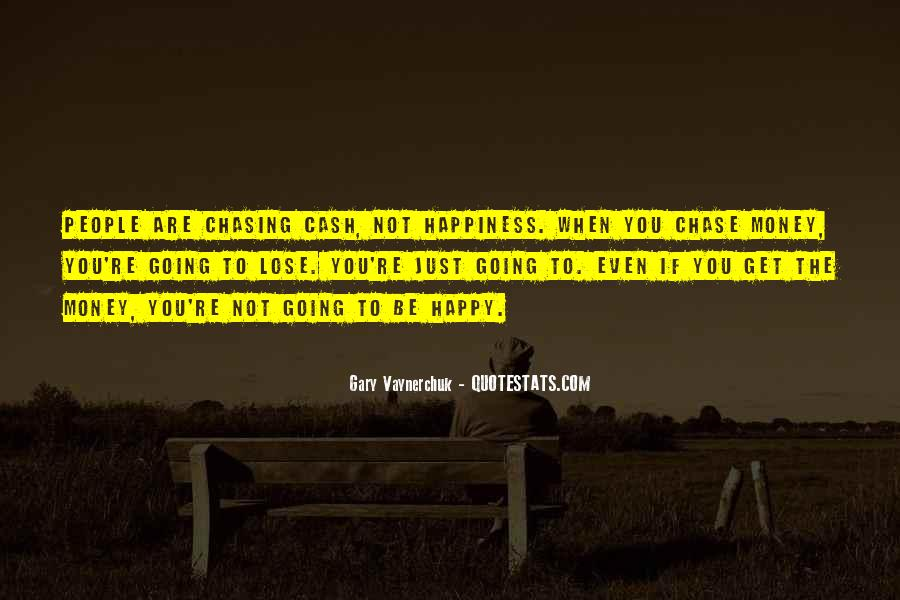 If You're Not Happy Quotes #474243