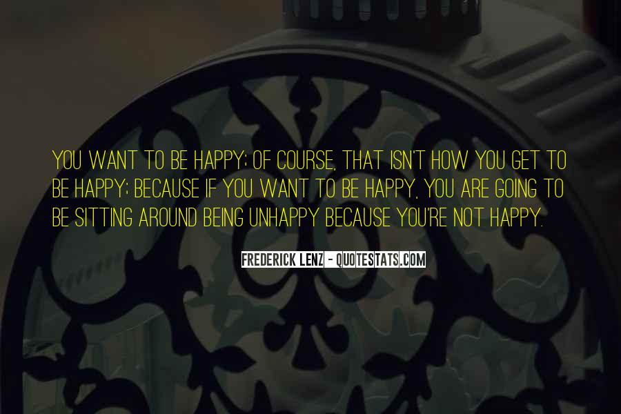 If You're Not Happy Quotes #494827