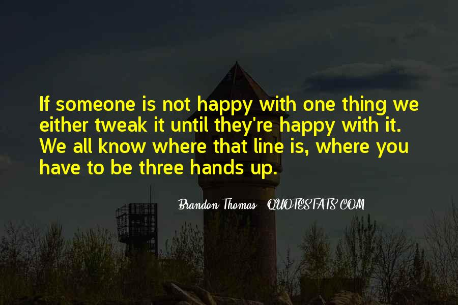 If You're Not Happy Quotes #558223