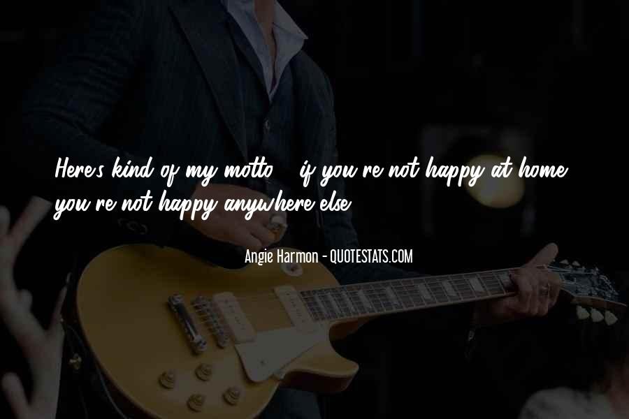If You're Not Happy Quotes #589710