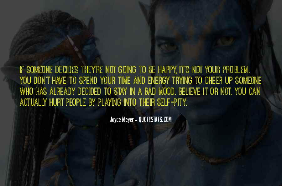 If You're Not Happy Quotes #637159
