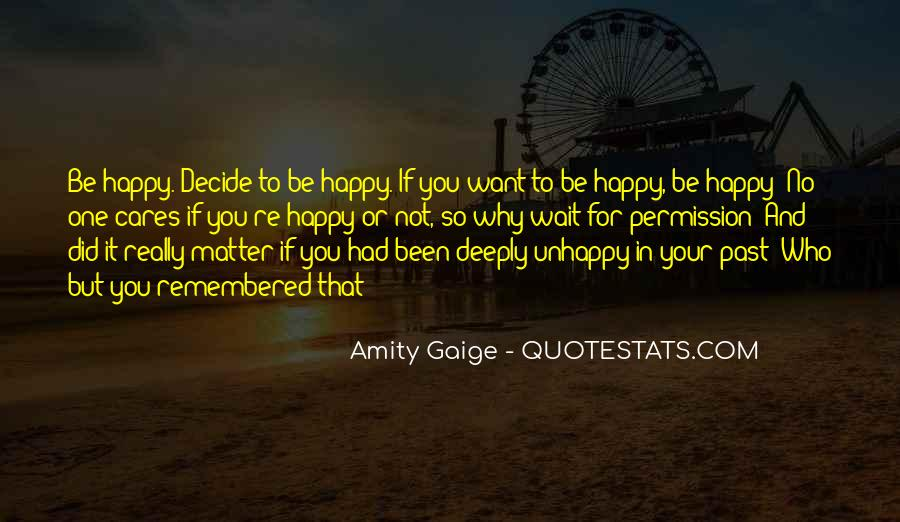 If You're Not Happy Quotes #638019