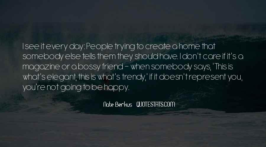 If You're Not Happy Quotes #712032