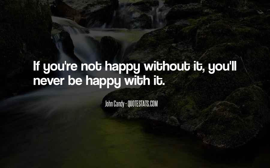If You're Not Happy Quotes #814422
