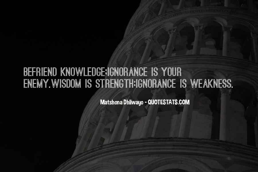 Ignorance Is Strength Quotes #1325790