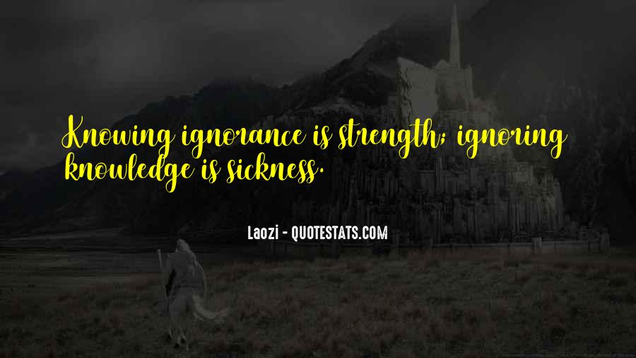 Ignorance Is Strength Quotes #1746093