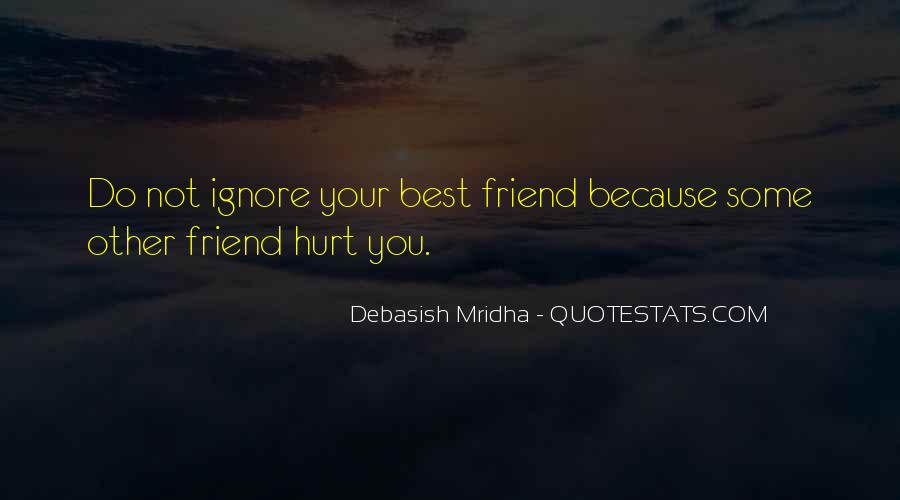 Ignore Those Who Hurt You Quotes #905291