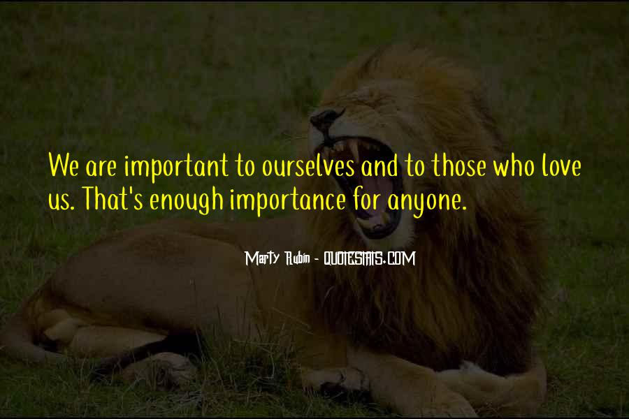 Importance Of Your Love Quotes #103563