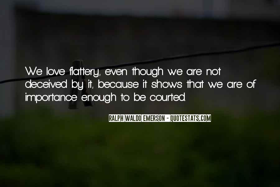 Importance Of Your Love Quotes #533388