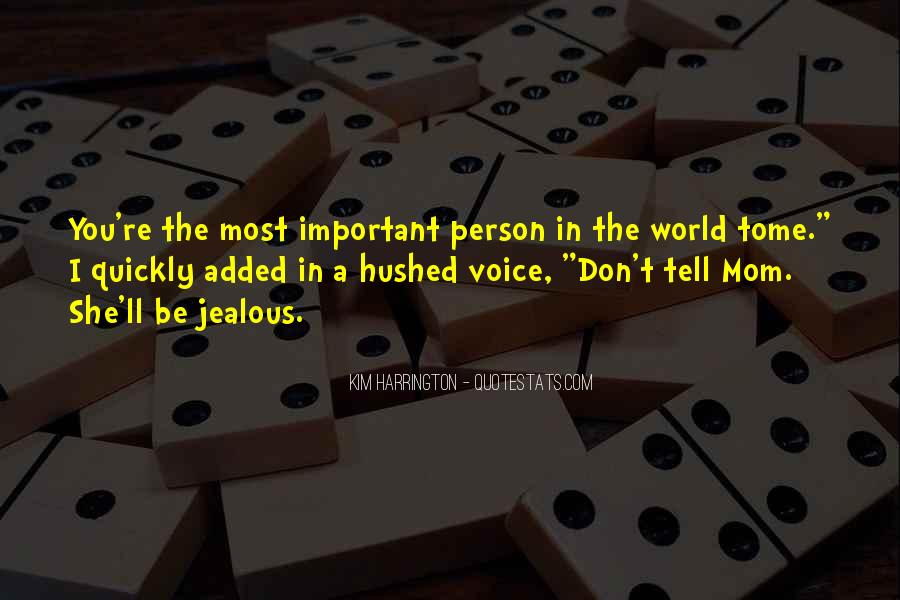 Important Person To Me Quotes #587221