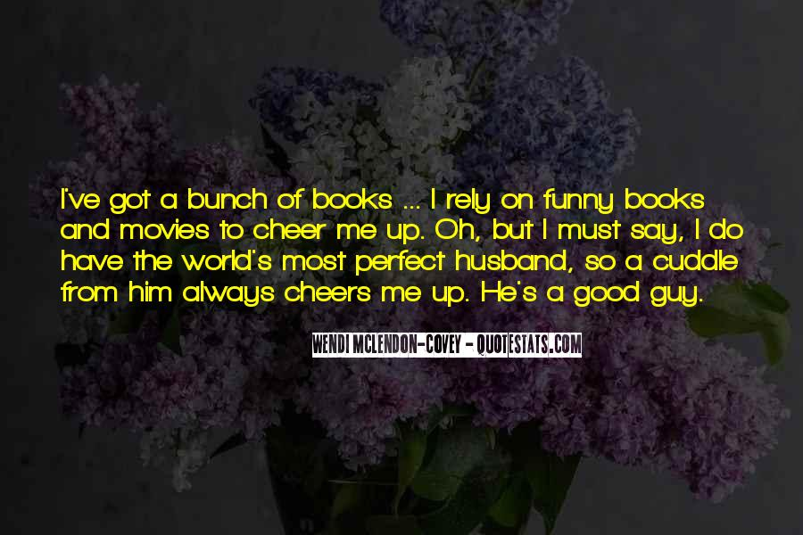 In A Perfect World Funny Quotes #951250
