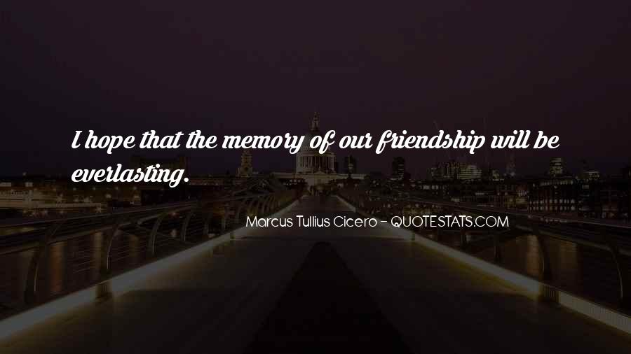 In Memory Of Friendship Quotes #155210