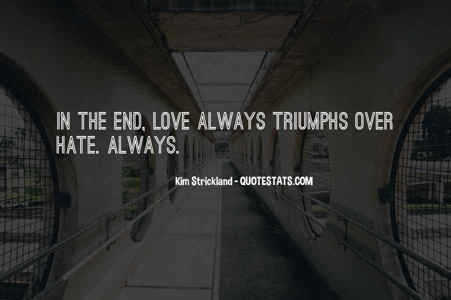 In The End I Will Always Love You Quotes #421454