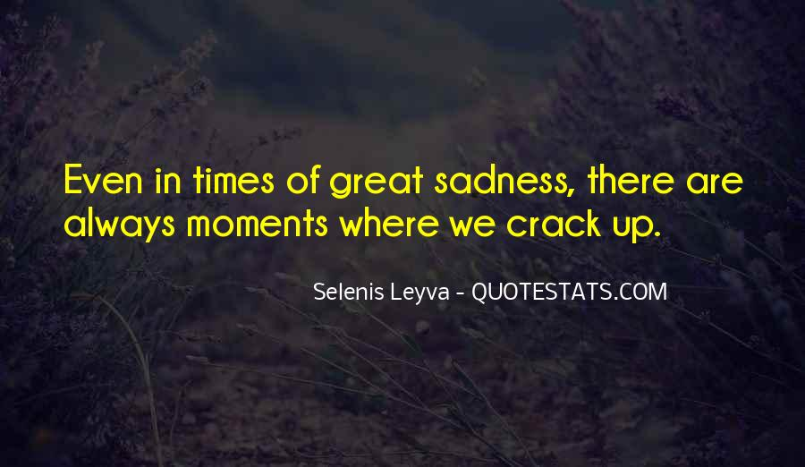 In Times Of Sadness Quotes #289977