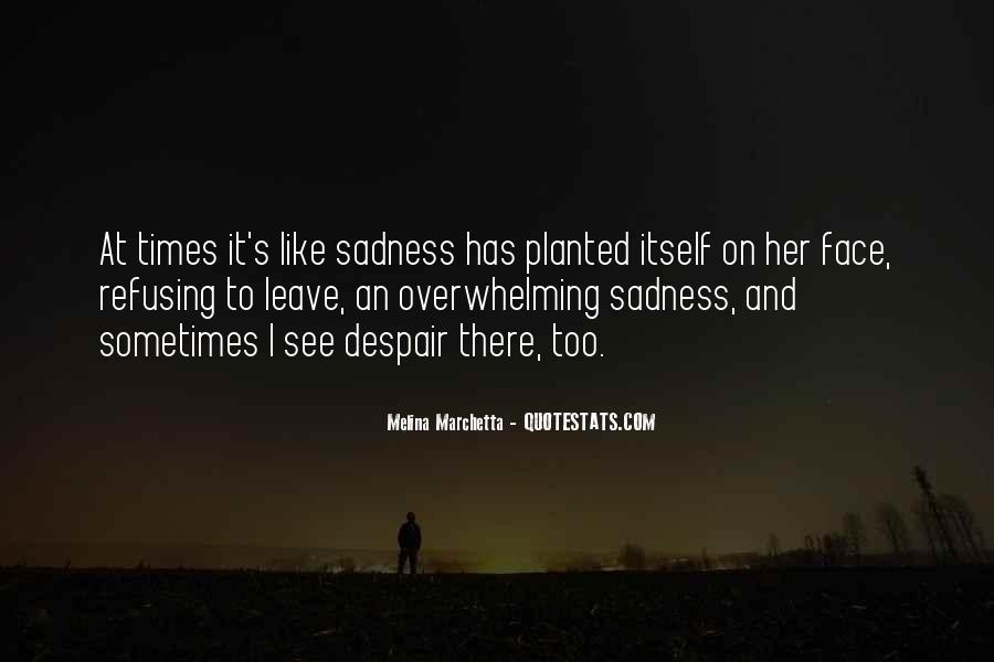 In Times Of Sadness Quotes #316936