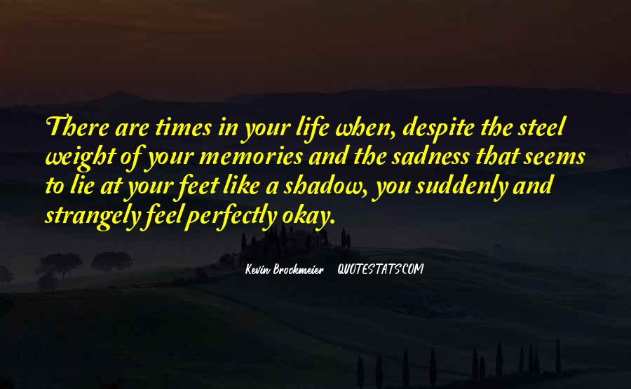 In Times Of Sadness Quotes #846631