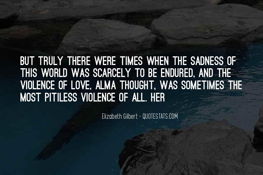 In Times Of Sadness Quotes #989942