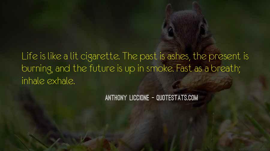 Inhale Smoke Quotes #1846063