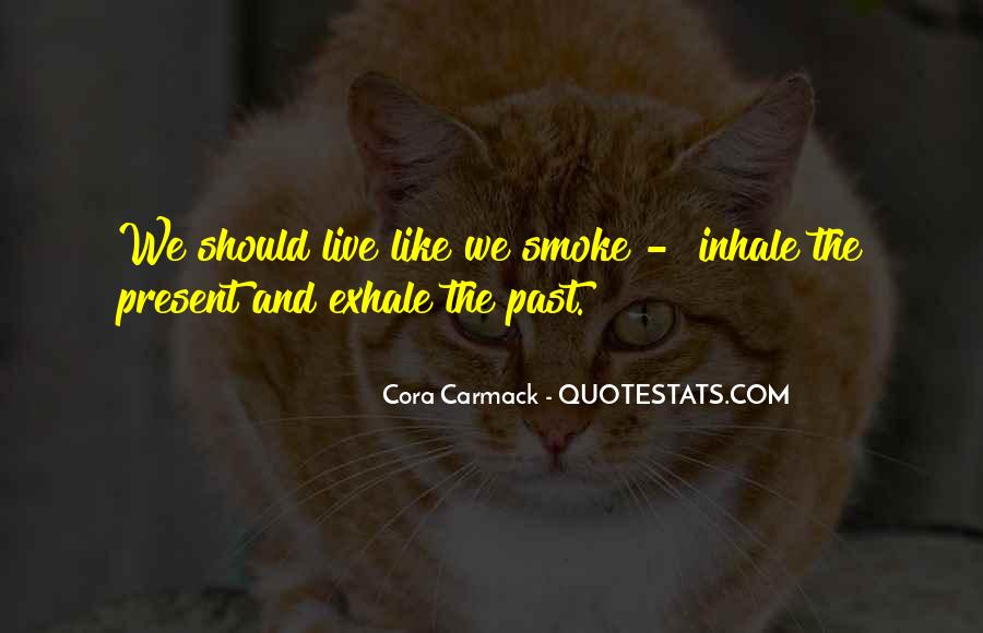 Inhale Smoke Quotes #868363