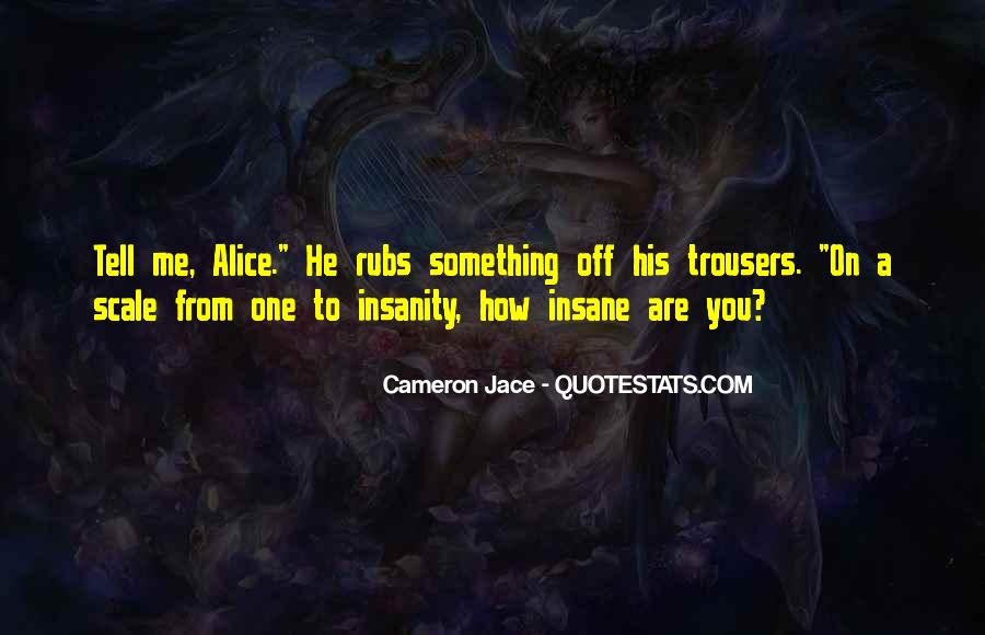 Insanity Cameron Jace Quotes #1030864