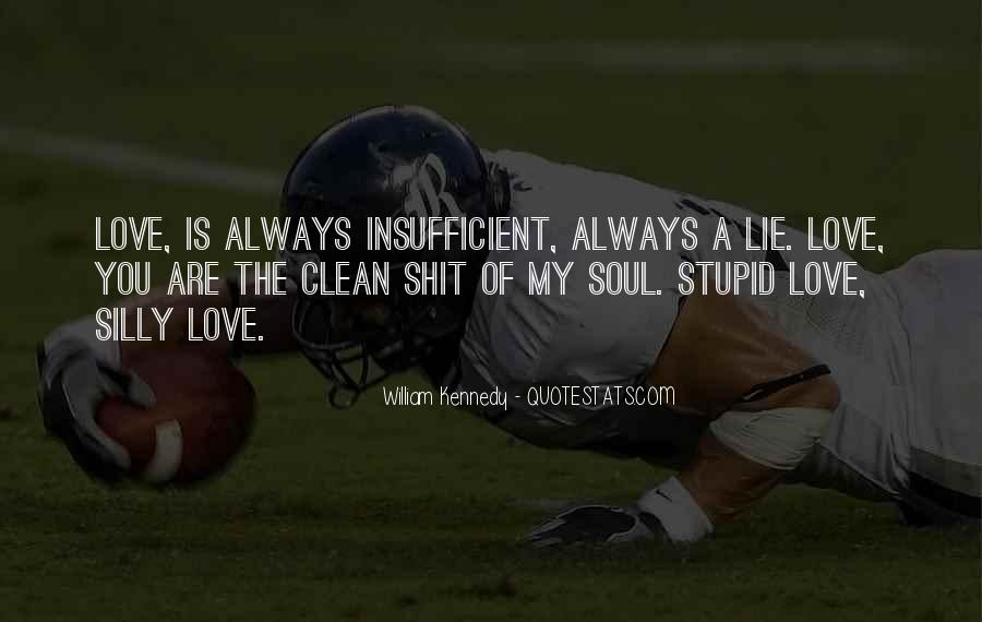 Insufficient Love Quotes #1523876