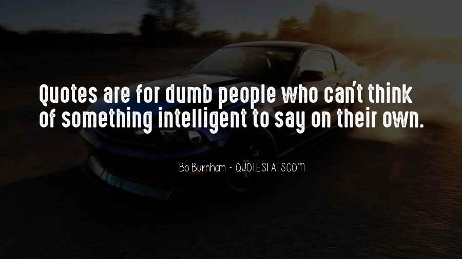 Top 26 Intelligent Dumb Quotes: Famous Quotes & Sayings ...