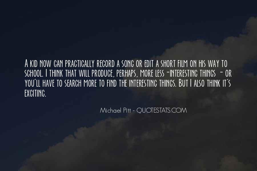 Interesting And Short Quotes #1231172
