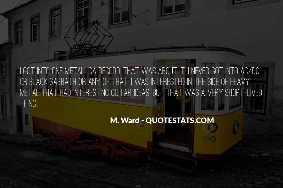 Interesting And Short Quotes #1465420
