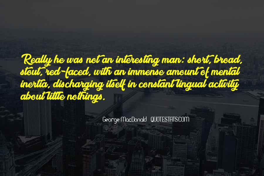 Interesting And Short Quotes #1586421