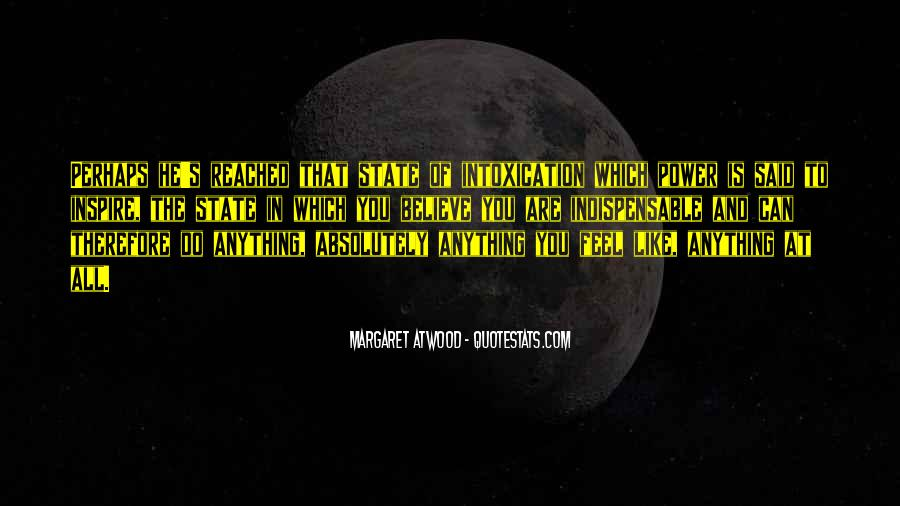 Intoxication Of Power Quotes #1067351