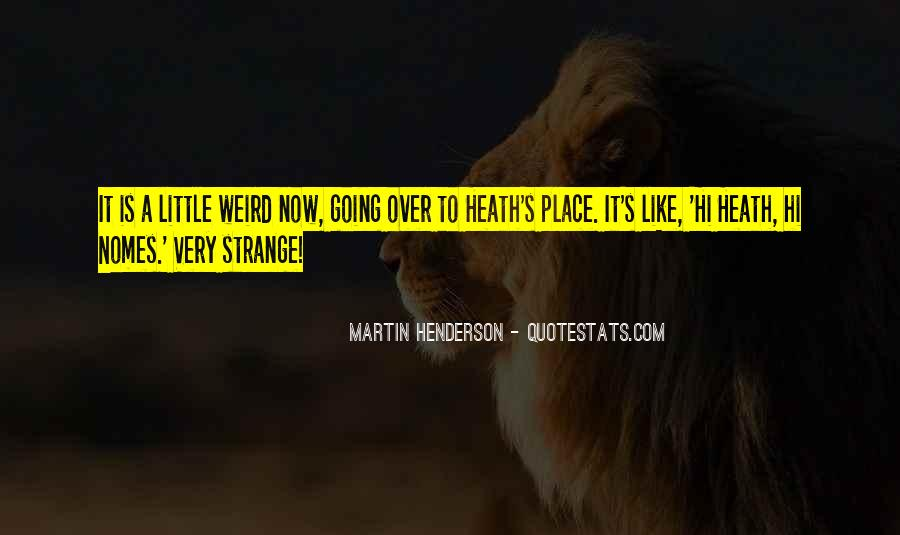 Is It Weird Quotes #195310