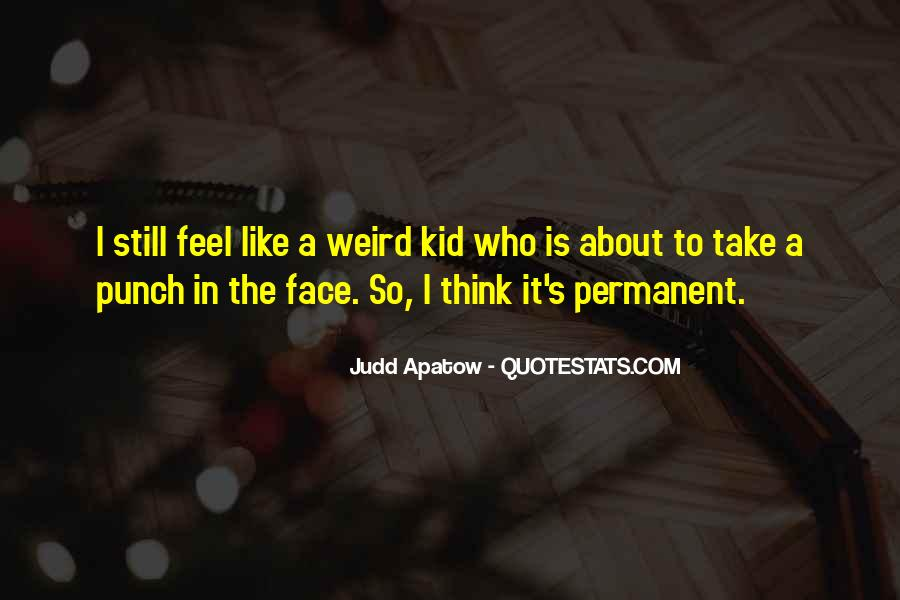Is It Weird Quotes #241994