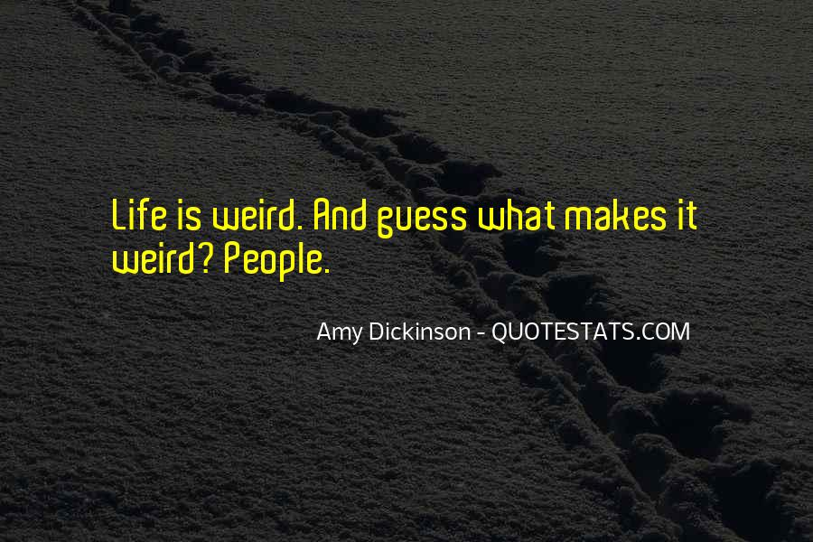 Is It Weird Quotes #36020