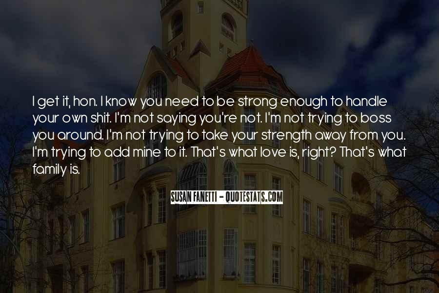 Is Your Love Strong Enough Quotes #1032235