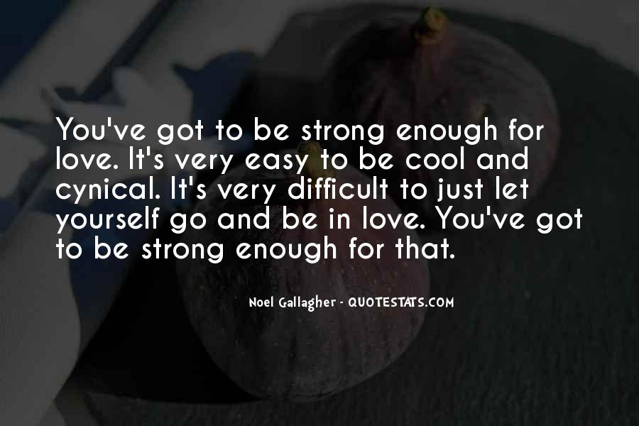 Is Your Love Strong Enough Quotes #12463
