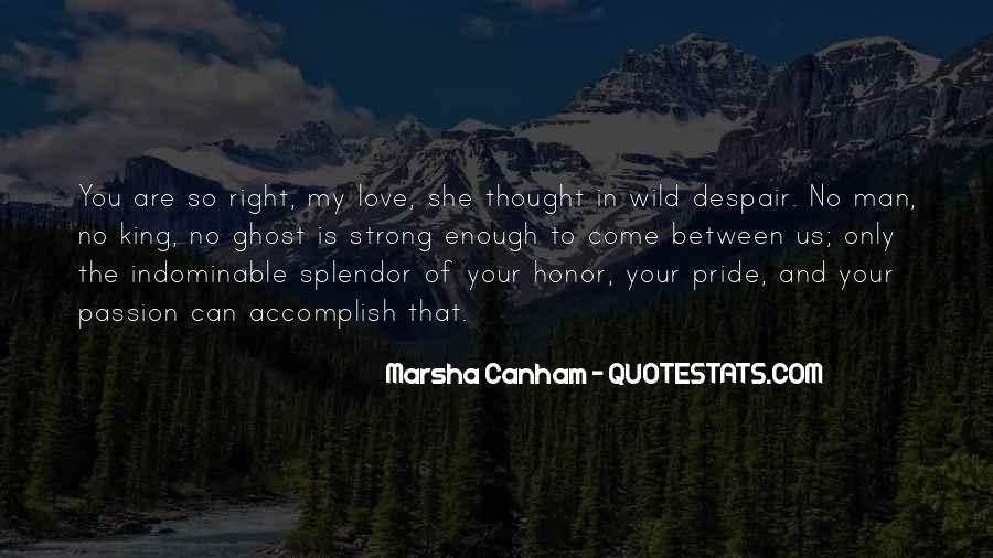 Is Your Love Strong Enough Quotes #1850121