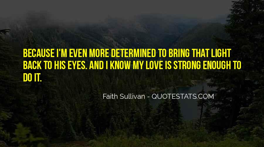 Is Your Love Strong Enough Quotes #346246