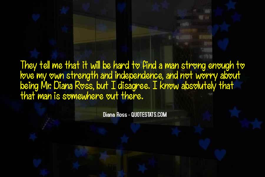 Is Your Love Strong Enough Quotes #501500