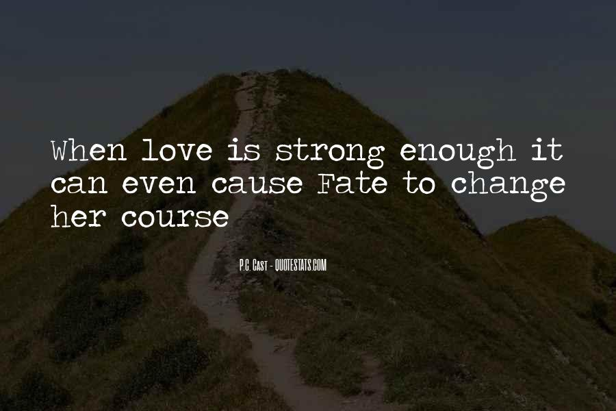 Is Your Love Strong Enough Quotes #550313