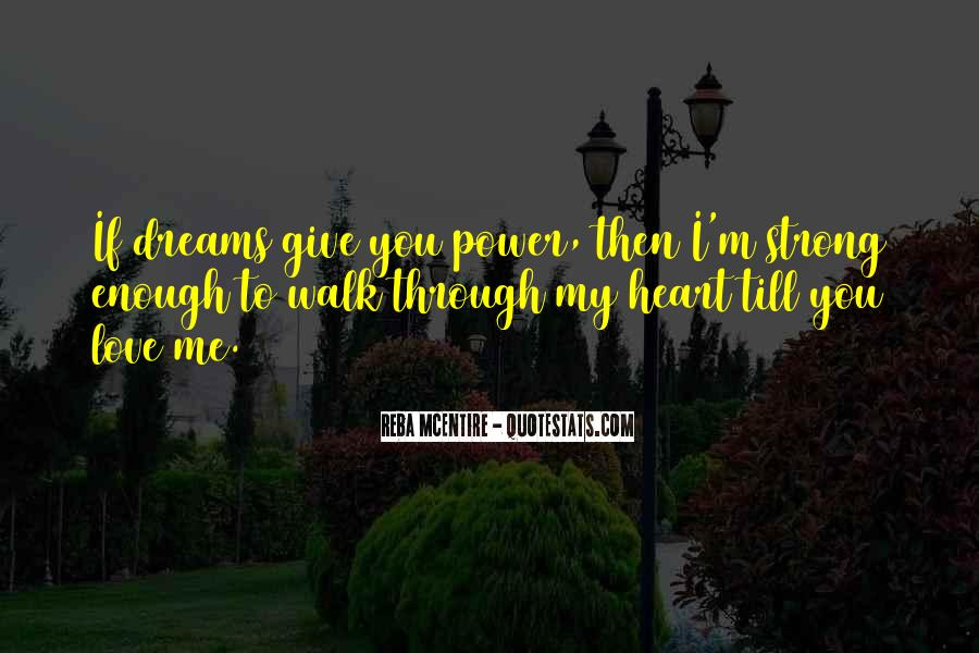 Is Your Love Strong Enough Quotes #621552