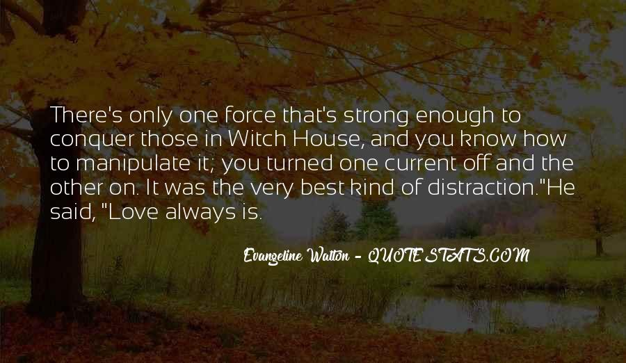 Is Your Love Strong Enough Quotes #63471