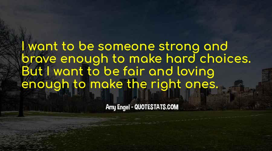 Is Your Love Strong Enough Quotes #665318