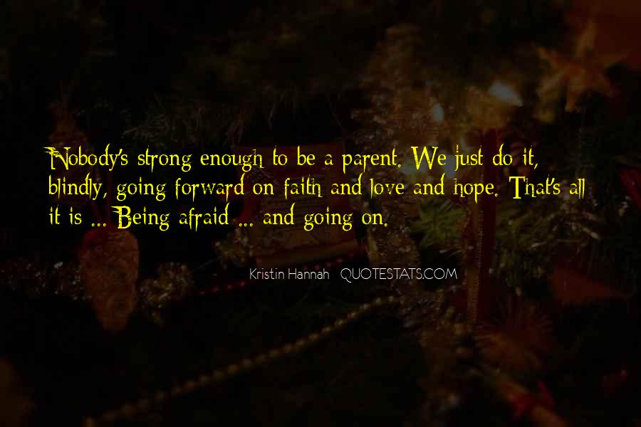 Is Your Love Strong Enough Quotes #702094