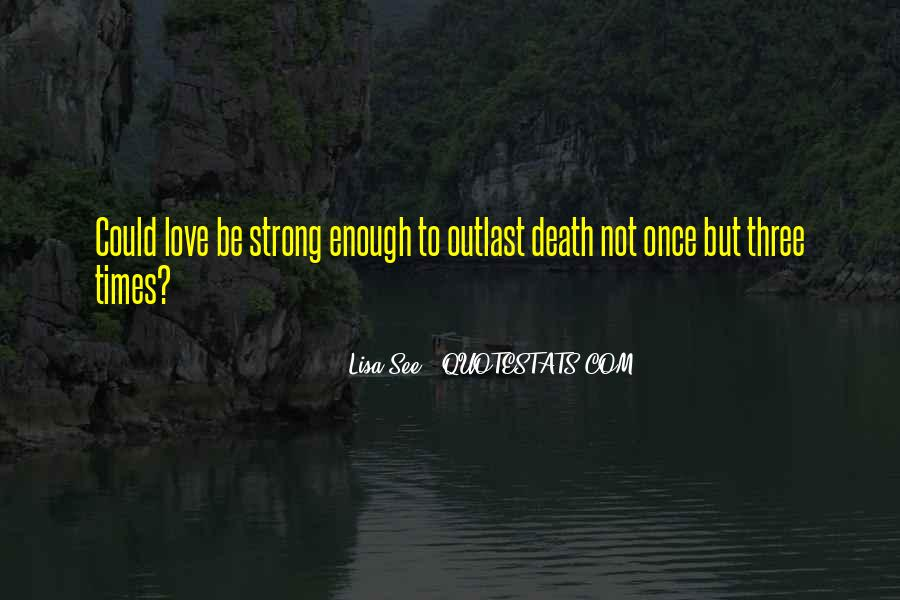 Is Your Love Strong Enough Quotes #776956