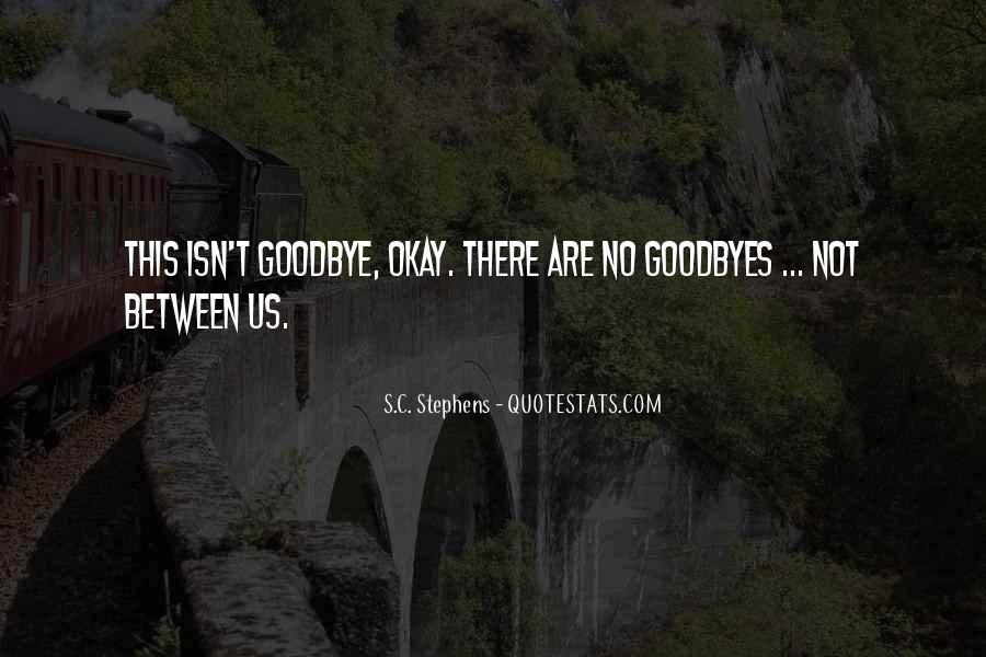 Isn't Goodbye Quotes #1079443