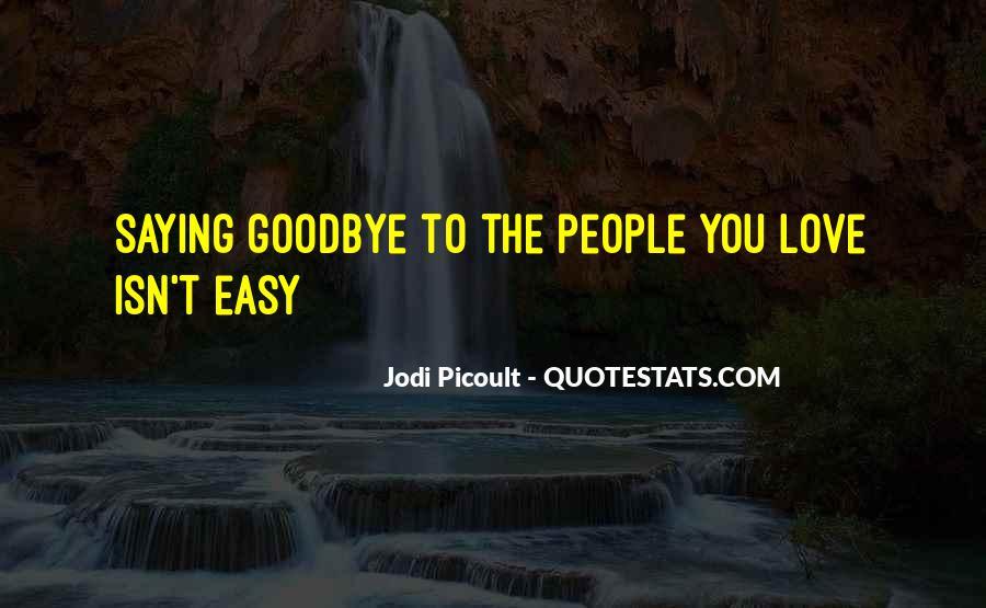 Isn't Goodbye Quotes #151310